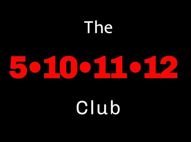 The 5-10-11-12 Club
